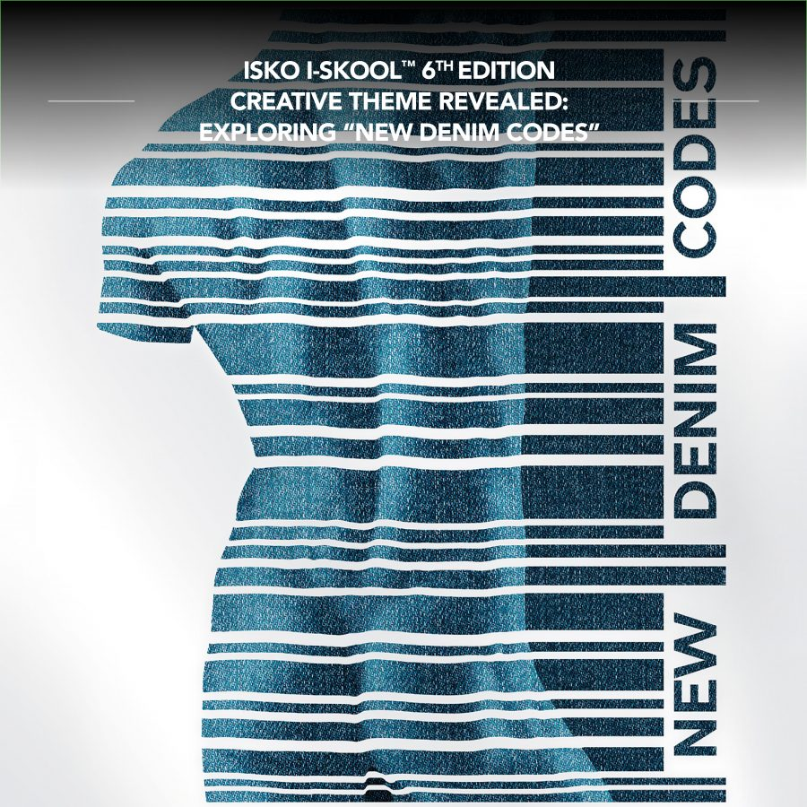 ISKO I-SKOOL™ 6 new creative theme new denim codes cover news